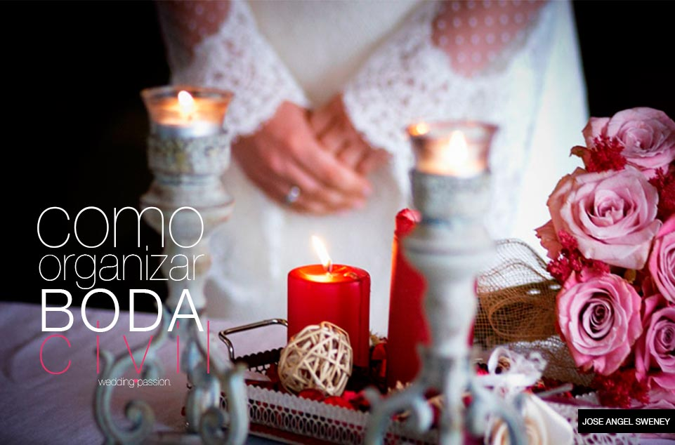 Como organizar una boda civil wedding passion for Como organizar una boda civil