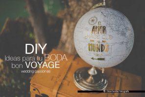 DIY: Ideas para tu boda Bon Voyage