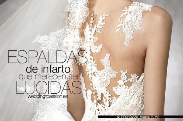 Espaldas-de-infarto-que-merecen-ser-lucidas-articulo-de-Lucia-viste-de-blanco-para-www.weddingpassion.es-foto-de-pronovias-modelo-tarifa