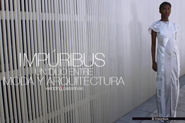 IMPURIBUS-UN-IDILIO-ENTRE-MODA-Y-ARQUITECTURA-WWW.WEDDINGPASSION.ES-FOTO-IMPURIBUS