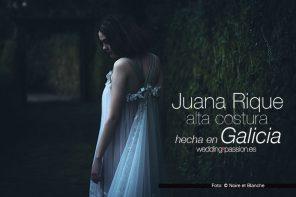 Juana Rique alta costura hecha en Galicia