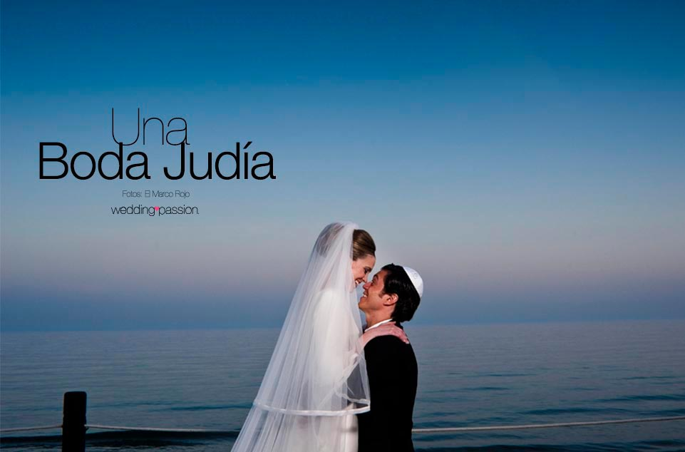 Mi Boda Ideal Una Boda Judia Wedding Passion
