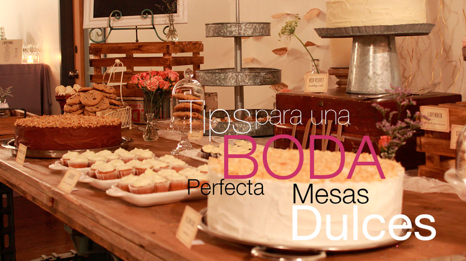 Mesa dulce boda tips para una boda perfecta wedding passion for Dulce boda