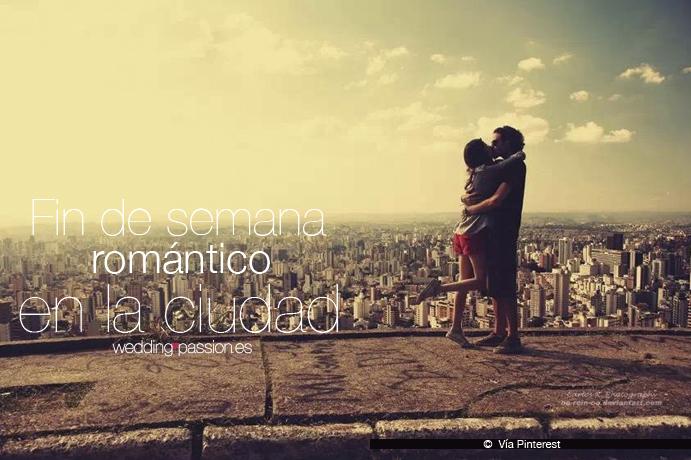 Fin de semana romántico en la ciudad