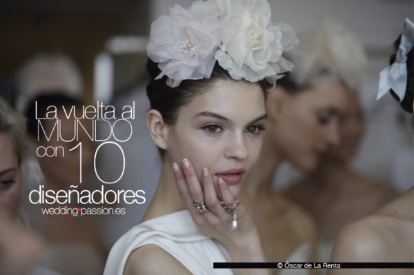 La vuelta al mundo con 10 diseñadores www.weddingpassion.es-foto-portada-Oscar-de-la-Renta 691 × 460