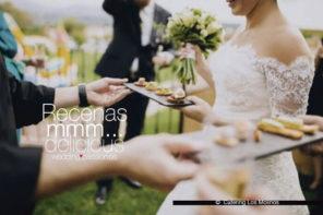 Recenas de bodas, mmm… delicious
