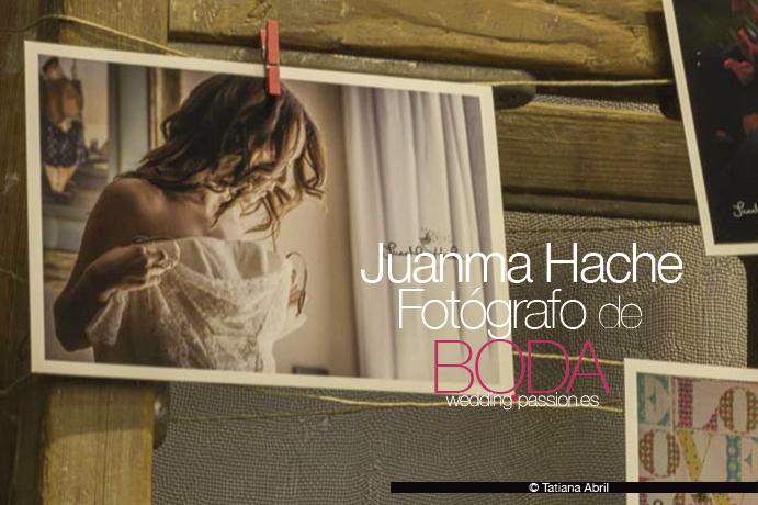 Entrevista a Juanma Hache Fotógrafo de Bodas