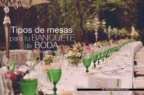 Tipos de mesas para bodas, tu banquete