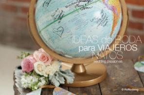 Ideas boda para viajeros natos