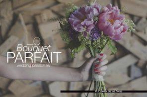 Ramo de flores para una novia, le bouquet parfait