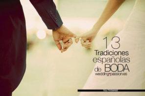 Tradiciones bodas españolas, 13 tradiciones de boda